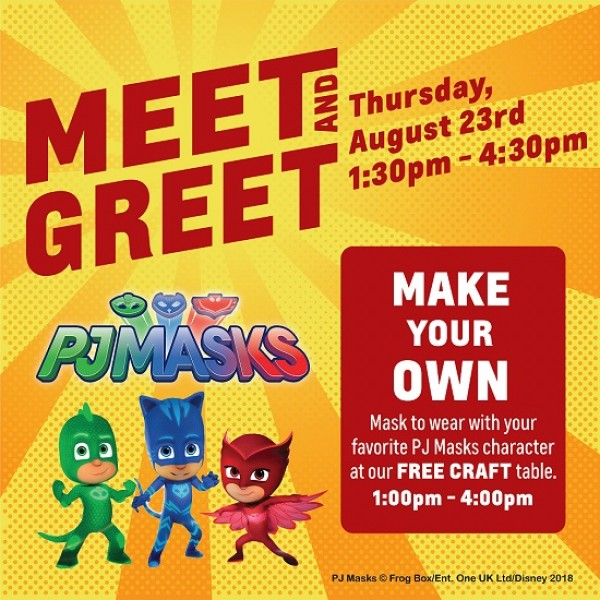 MEET & GREET WITH PJ MASKS + MAKE YOUR OWN MASK - Wed Aug 23 from 1-4:30 pm